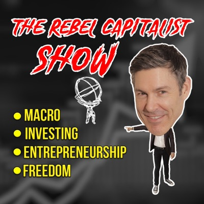 The Rebel Capitalist Show:George Gammon
