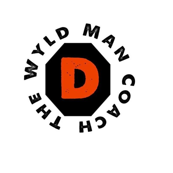 Coach D The Wyld Man