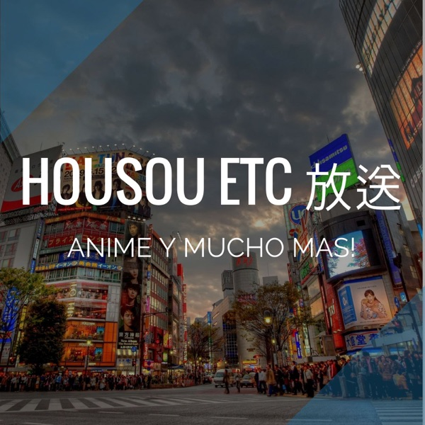 Housou Etc 放送