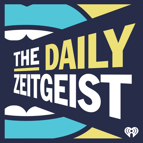 The Daily Zeitgeist | Podbay