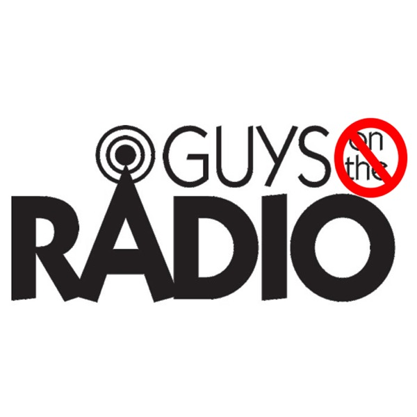 "Guys ""Not"" on the Radio"