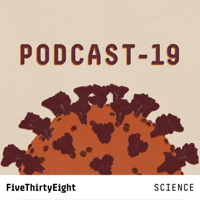 PODCAST-19: FiveThirtyEight on the Novel Coronavirus podcast