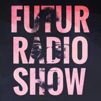 FUTUR RADIO SHOW by Eska podcast