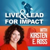 Live and Lead for Impact with Kirsten E. Ross artwork
