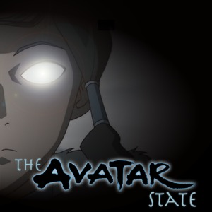 The Avatar State  - An Avatar: The Last Airbender Podcast