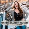 Manifestation Queen Radio