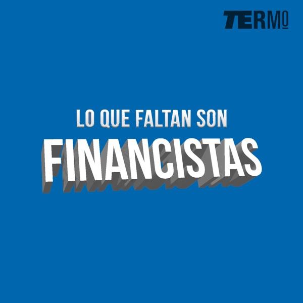 Lo que Faltan son Financistas