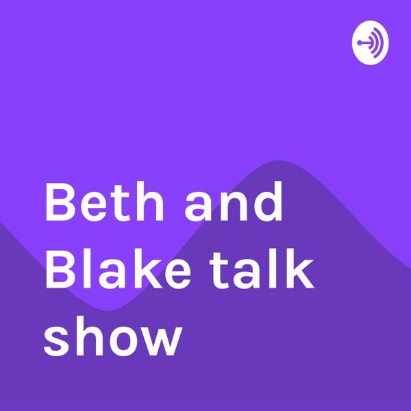 Beth and Blake talk show
