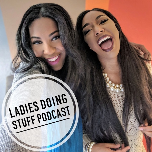 Ladies Doing Stuff Podcast