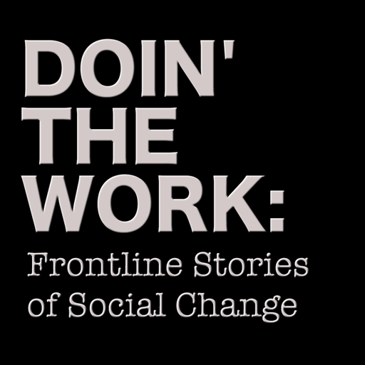 Cover image of Doin' The Work: Frontline Stories of Social Change
