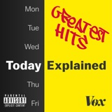 Today, Explained: Greatest Hits