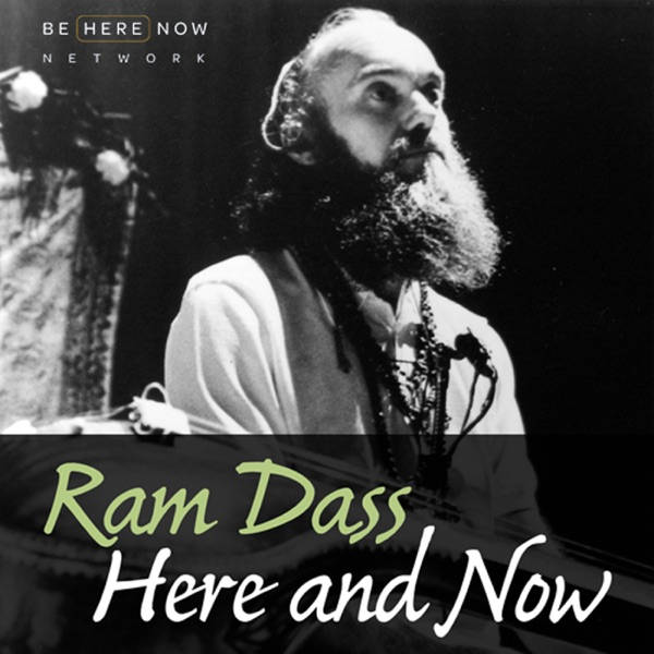 Ram Dass Here And Now | Podbay