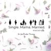 Single. Mama. Married. artwork