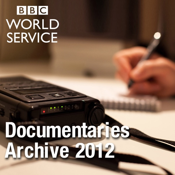 The Documentary Podcast: Archive 2012