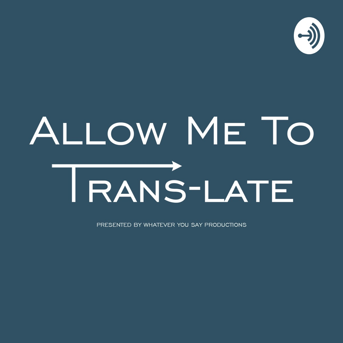 Allow Me To Trans-Late