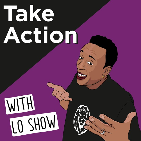 Take Action with Lo Show