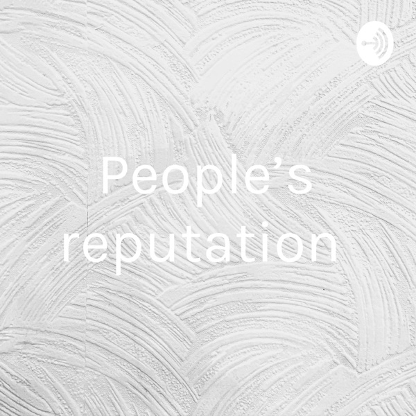 People's reputation