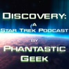 Discovery: A Star Trek Podcast by Phantastic Geek artwork