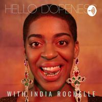 Hello Dopeness podcast
