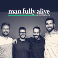 Man Fully Alive Conversations podcast