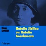 Natalia Sidlina on Natalia Goncharova