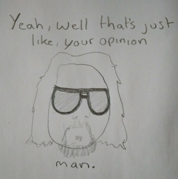Yeah, Well, That's Just Like, Your Opinion Man: A Monthly Lebowski
