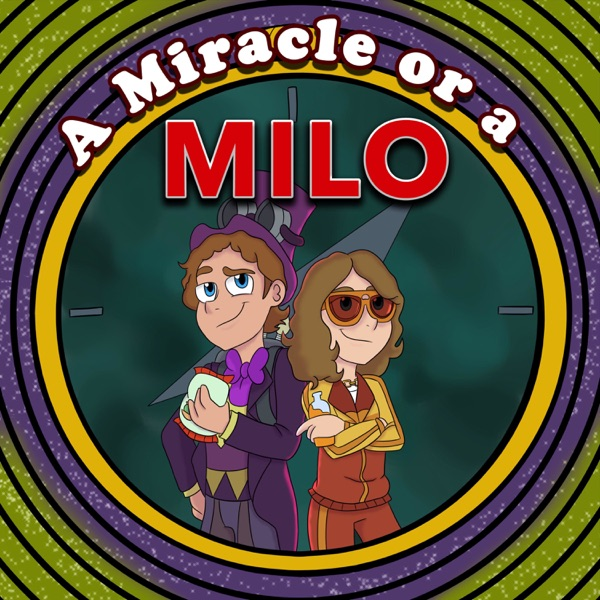 A Miracle or a Milo - The Show!