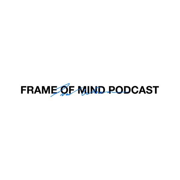 Frame of Mind Podcast
