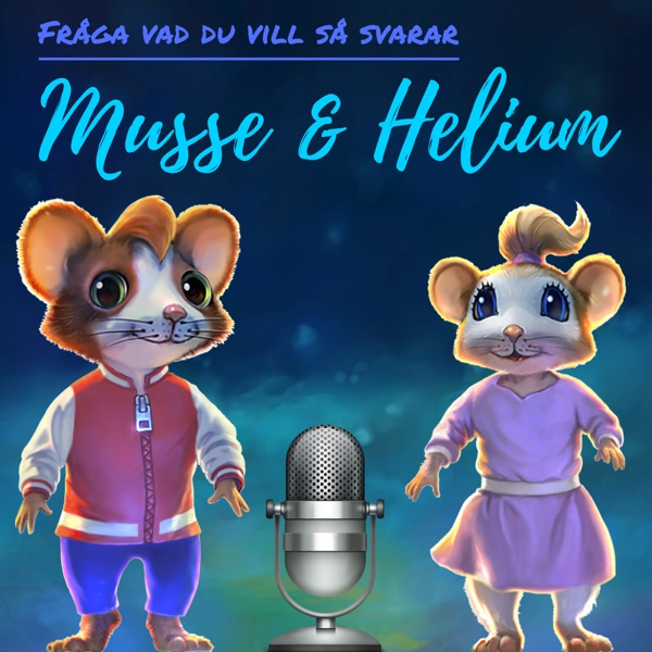 Musse & Heliums Podd