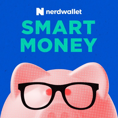 NerdWallet's Smart Money Podcast:NerdWallet