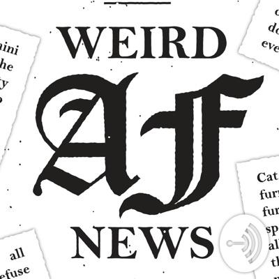 Weird AF News