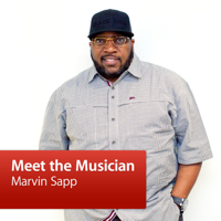 Marvin Sapp: Meet the Musician podcast