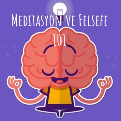 Meditasyon ve Felsefe 101