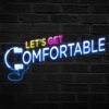 Let's Get Comfortable artwork