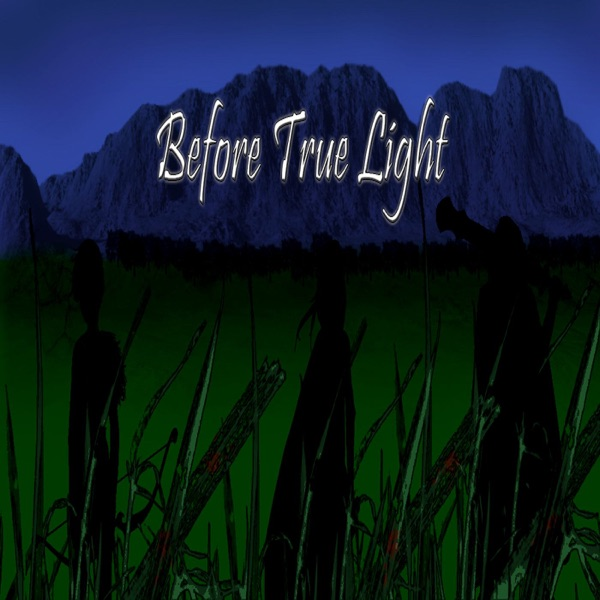 Before True Light: The Awakening Audio Drama Part II