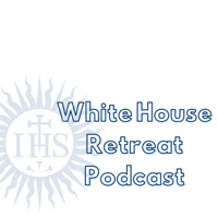 White House Retreat Podcast podcast