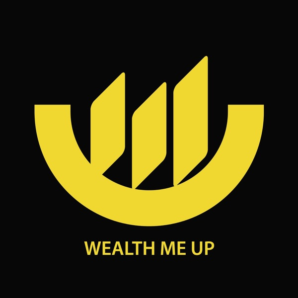 Wealth Me Up Podcast