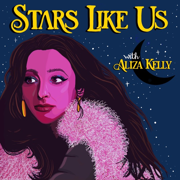 Stars Like Us: Astrology with Aliza Kelly