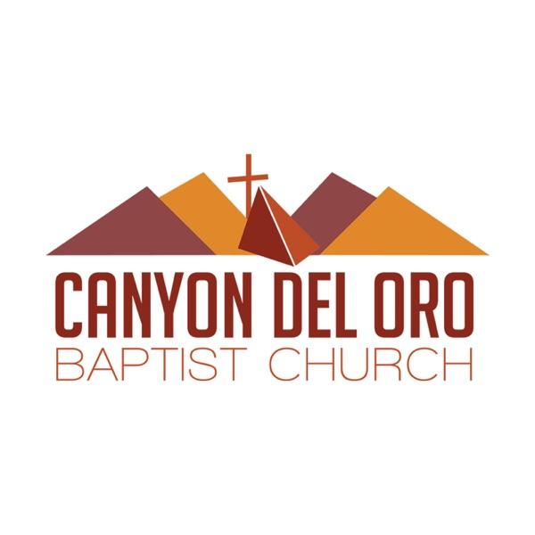 Canyon Del Oro Baptist Church Sermon Audio