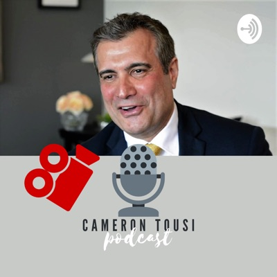 The Cameron Tousi Podcast:Cameron Tousi