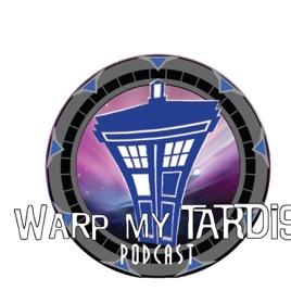 Warp My Tardis Podcast: Warp my Tardis, Season 4 - Episode 7: Season