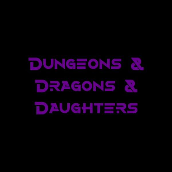 Dungeons & Dragons & Daughters
