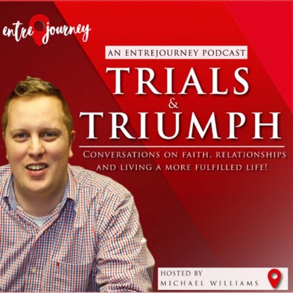 Trials & Triumph