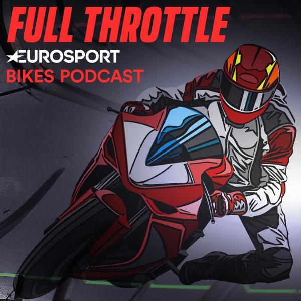 Full Throttle: Eurosport Bikes Podcast - Podcast – Podtail