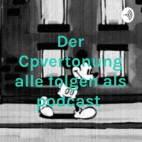 Der Cpvertonung alle folgen als podcast podcast