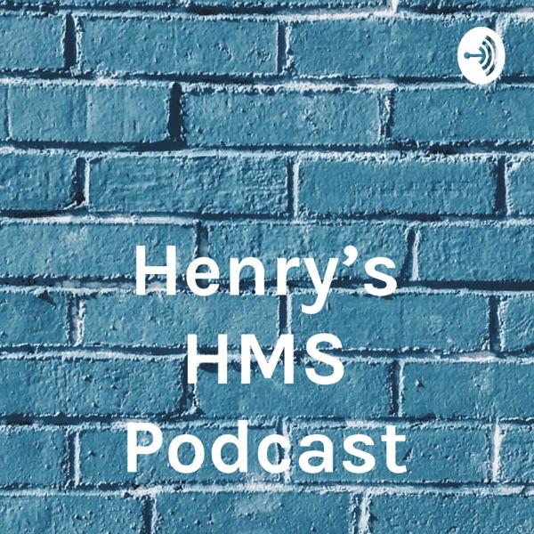 Henry's HMS Podcast