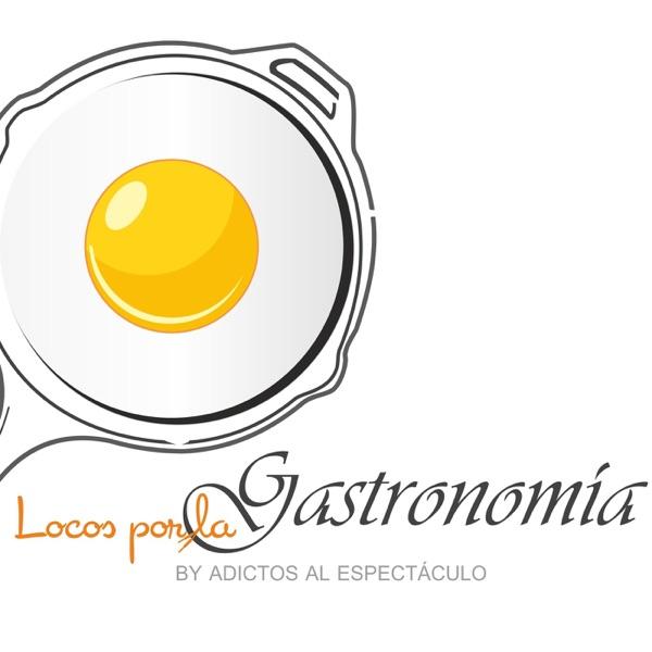 Locos Por La Gastronomía