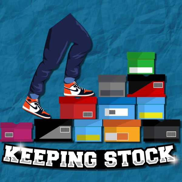 Keeping Stock Sneaker Podcast – Podcast – Podtail
