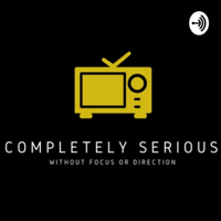 Completely Serious podcast
