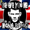 Believe You Me with Michael Bisping artwork